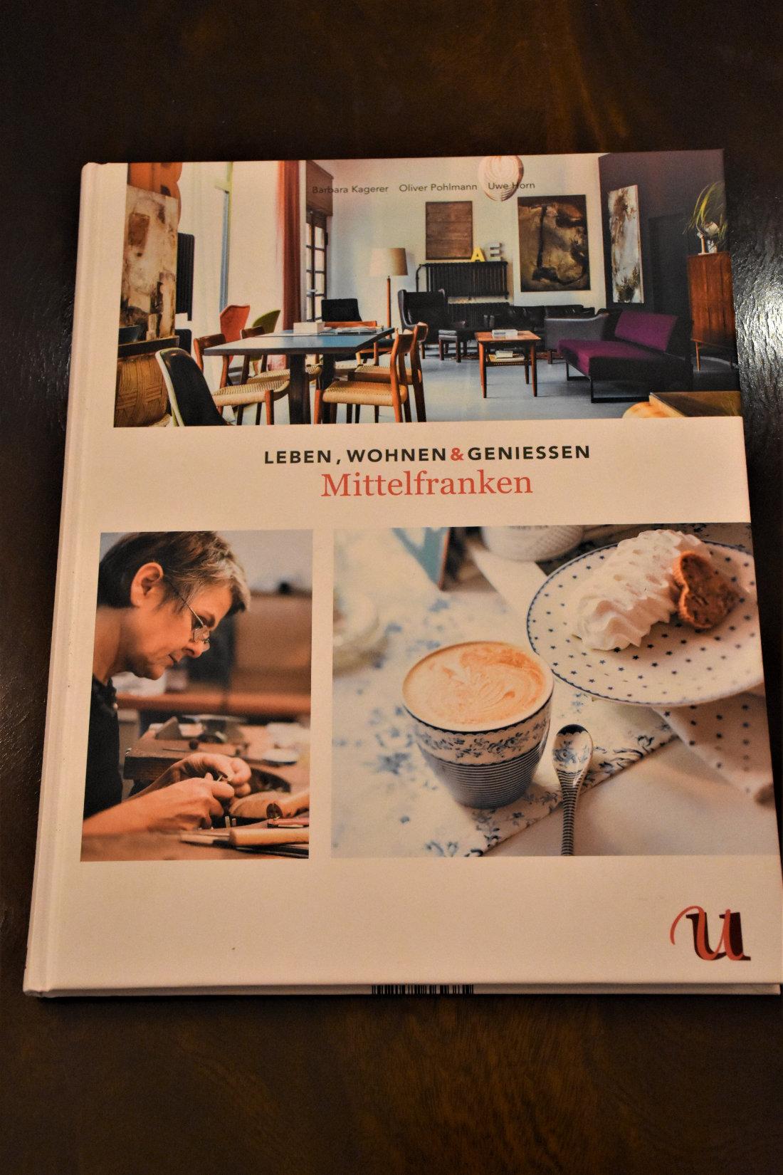LEBEN, WOHNEN & GENIESSEN Mittelfranken von Barbara Kagerer - Oliver Pohlmann und Uwe Horn